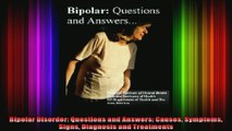 Bipolar Disorder Questions and Answers Causes Symptoms Signs Diagnosis and Treatments