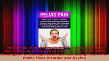 Read  Pelvic Pain Pelvic Pain Guide To Treating Chronic Pelvic Pain And Preventing Chronic Ebook Free