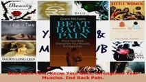 Read  Beat Back Pain Know Your Back Strengthen Your Muscles End Back Pain EBooks Online