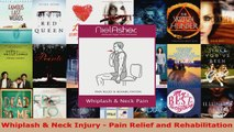 Read  Whiplash  Neck Injury  Pain Relief and Rehabilitation EBooks Online