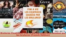 Download  Brulures Cicatrices Fini  a vie les cicatrices causées par les brulures French Edition PDF Online