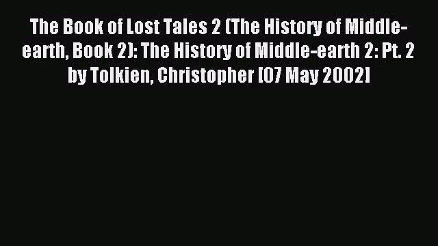 The Book of Lost Tales 2 (The History of Middle-earth Book 2): The History of Middle-earth