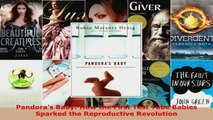 Read  Pandoras Baby How the First Test Tube Babies Sparked the Reproductive Revolution EBooks Online