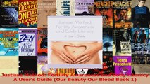 PDF Download  Justisse Method Fertility Awareness and Body Literacy A Users Guide Our Beauty Our PDF Online