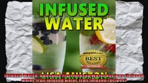 INFUSED WATER Awesome Fruit Infused Water Recipes Infused water fruit infused water