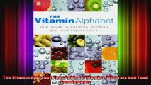 The Vitamin Alphabet Your Guide to Vitamins Minerals and Food Supplements