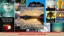 Download  Cherry Blossoms The Official Book of the National Cherry Blossom Festival PDF Online