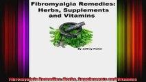 Fibromyalgia Remedies Herbs Supplements and Vitamins