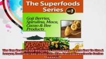 The Top Healthy And Nutritious Superfoods  Learn How To Live A Longer Healthier And