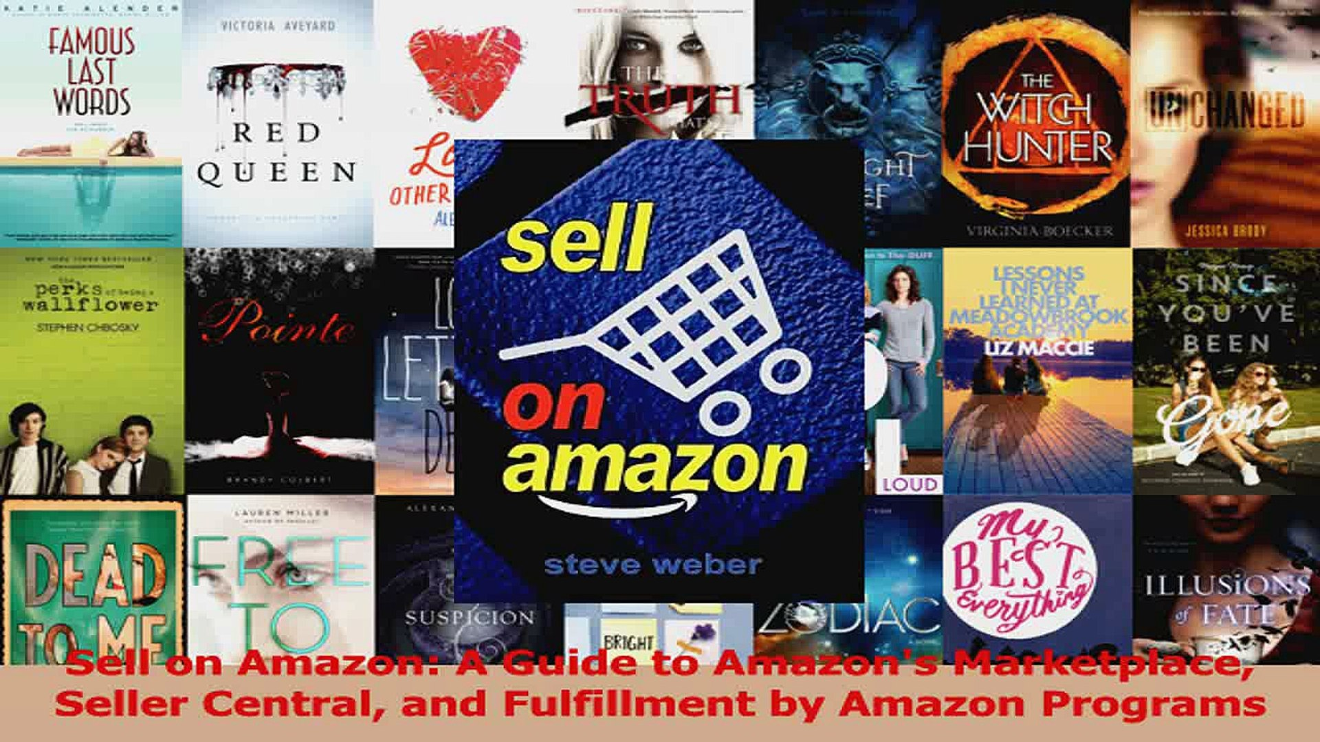 Sell on Amazon A Guide to Amazons Marketplace Seller Central and Fulfillment by Amazon Read Online