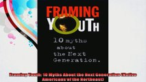 Framing Youth 10 Myths About the Next Generation Native Americans of the Northeast