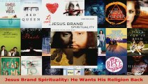 Download  Jesus Brand Spirituality He Wants His Religion Back PDF Free