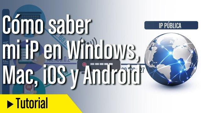 Cómo saber mi dirección IP en Windows, Mac, iOS y Android