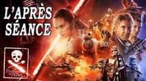 L'APRÈS-SÉANCE - Star Wars : Le Réveil de la Force