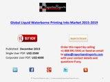 Global Liquid Waterborne Printing Inks Market 2015 – 2019
