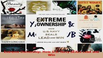 Extreme Ownership How US Navy SEALs Lead and Win Download