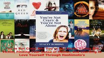 Read  Youre Not Crazy And Youre Not Alone Losing the Victim Finding Your Sense of Humor and EBooks Online