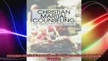 Christian Marital Counseling Eight Approaches to helping Couples