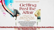 Getting Past the Affair A Program to Help You Cope Heal and Move On  Together or Apart