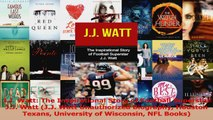 JJ Watt The Inspirational Story of Football Superstar JJ Watt JJ Watt Unauthorized Download