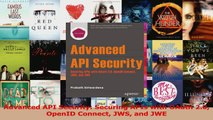Read  Advanced API Security Securing APIs with OAuth 20 OpenID Connect JWS and JWE Ebook Free