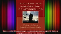 Success for Modern Day Relationships Working with Dating Engaged and Married Couples