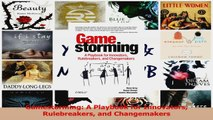 Read  Gamestorming A Playbook for Innovators Rulebreakers and Changemakers Ebook Free