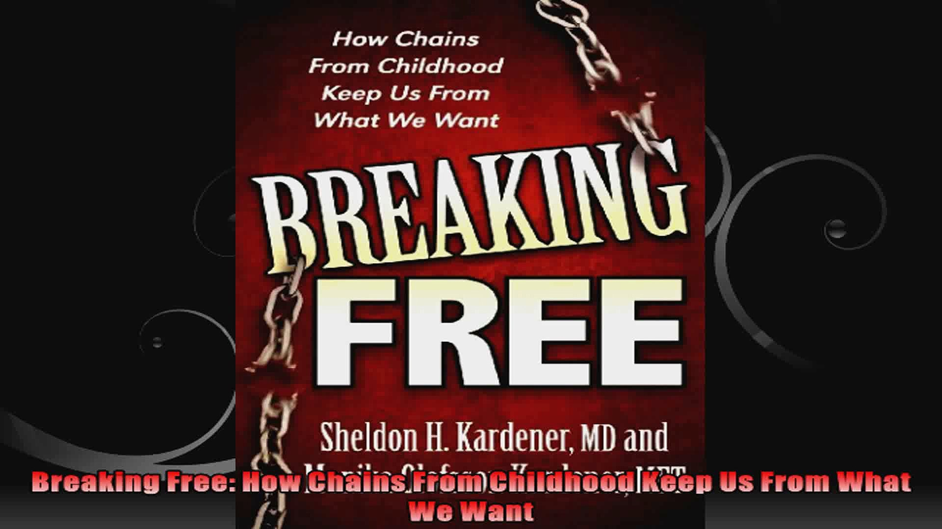 Breaking Free How Chains From Childhood Keep Us From What We Want