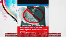 Therapists Guide to EvidenceBased Relapse Prevention Practical Resources for the Mental