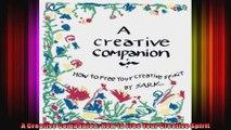 A Creative Companion How to Free Your Creative Spirit