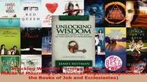 Read  Unlocking Wisdom Forming Agents of God in the House of Mourning A canonicallinguistic Ebook Free