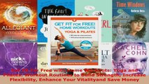 Read  Get Fit For Free with Home Workouts Yoga and Pilates Workout Routines to Build Strength Ebook Free