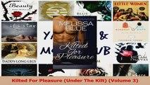 Read  Kilted For Pleasure Under The Kilt Volume 3 Ebook Online