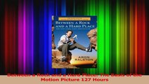 Read  Between a Rock and a Hard Place The Basis of the Motion Picture 127 Hours PDF Online