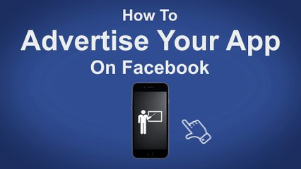 How To Advertise Your App On Facebook - Facebook Tip #57