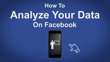 How Analyze Your Data On Facebook - Facebook Tip #58