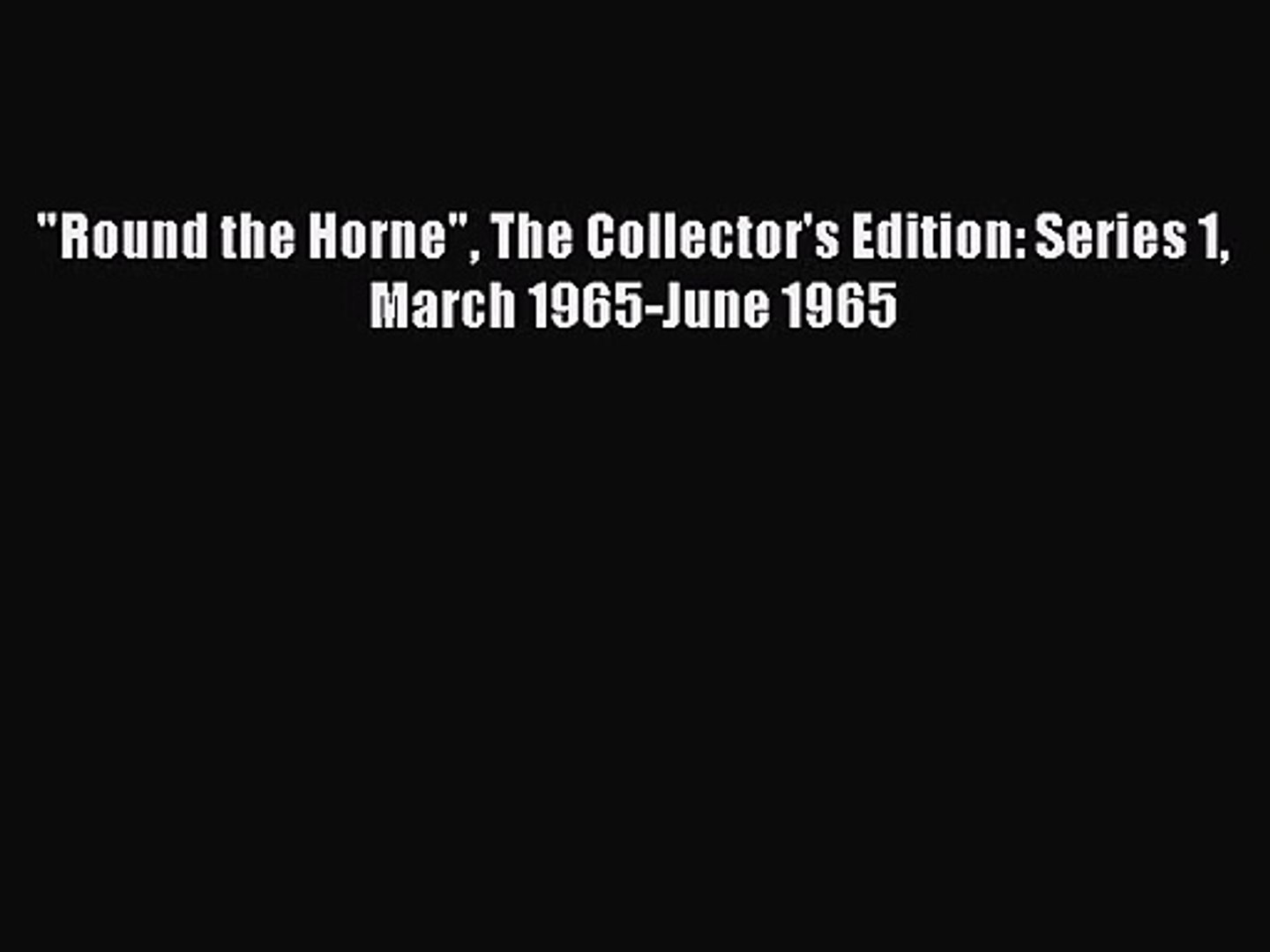 Round the Horne The Collector's Edition: Series 1 March 1965-June 1965 [PDF] Full Ebook