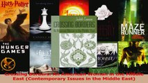 Read  Crossing Borders An American Woman in the Middle East Contemporary Issues in the Middle Ebook Free
