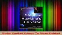 PDF Download  Stephen Hawkings Universe The Cosmos Explained PDF Full Ebook