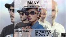 Imany Feat. Filatov & Karas - Don't Be So Shy (Extended Mix)