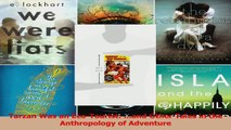 Download  Tarzan Was an EcoTourist and Other Tales in the Anthropology of Adventure Ebook Free