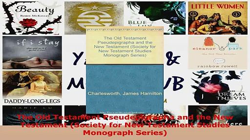 Read  The Old Testament Pseudepigrapha and the New Testament Society for New Testament Studies Ebook Free