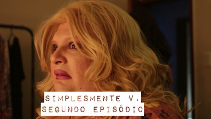 SIMPLESMENTE V. -  SIMPLY V.  - 2° EPISODE (Subtitled)