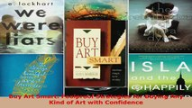 PDF Download  Buy Art Smart Foolproof Strategies for Buying Any Kind of Art with Confidence PDF Full Ebook
