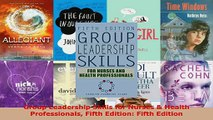 Read  Group Leadership Skills for Nurses  Health Professionals Fifth Edition Fifth Edition Ebook Free