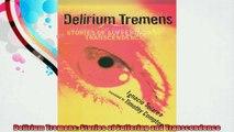 Delirium Tremens Stories of Suffering and Transcendence