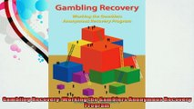 Gambling Recovery Working the Gamblers Anonymous Recovery Program