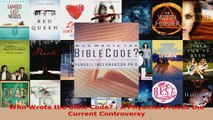 Read  Who Wrote the Bible Code  A Physicist Probes the Current Controversy Ebook Free