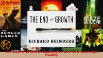 Read  The End of Growth Adapting to Our New Economic Reality Ebook Free