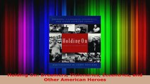 PDF Download  Holding On Dreamers Visionaries Eccentrics and Other American Heroes Download Full Ebook